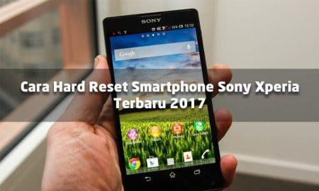 Cara Hard Reset Smartphone Sony Xperia Terbaru 2017 5
