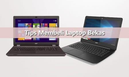 Tips Sebelum Membeli Laptop Bekas
