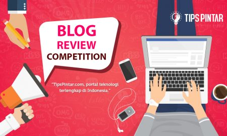Pengumuman Pemenang Tips Pintar Blog Review Competition 2018 18